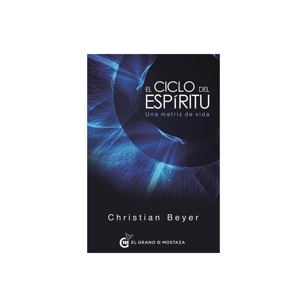 Ciclo Del Espiritu El By Christian Beyer Paperback