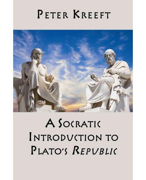 Socratic Introduction to Plato's Republic -  by Peter Kreeft (Hardcover) - image 1 of 1