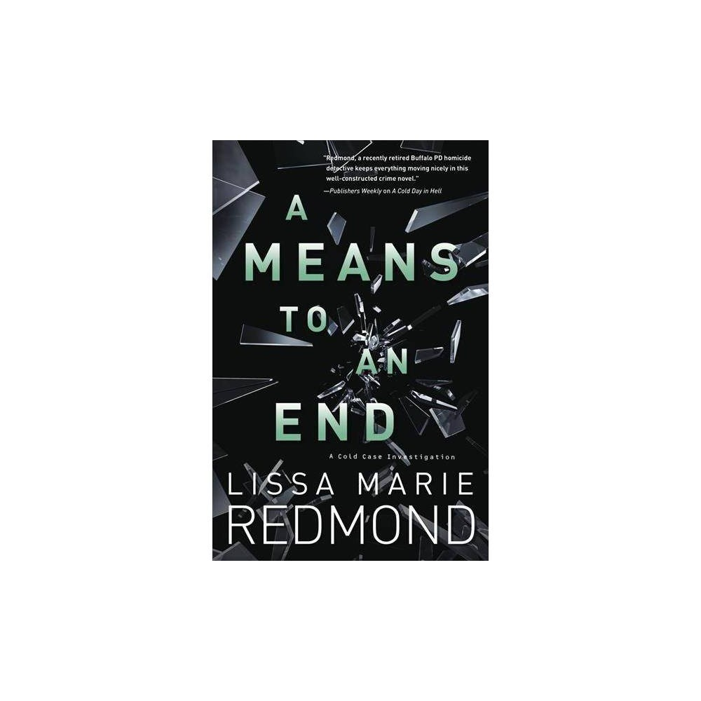 A Means to an End - (Cold Case Investigation) by Lissa Marie Redmond (Paperback)