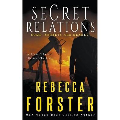 Secret Relations - (Finn O'Brien) by  Rebecca Forster (Paperback)
