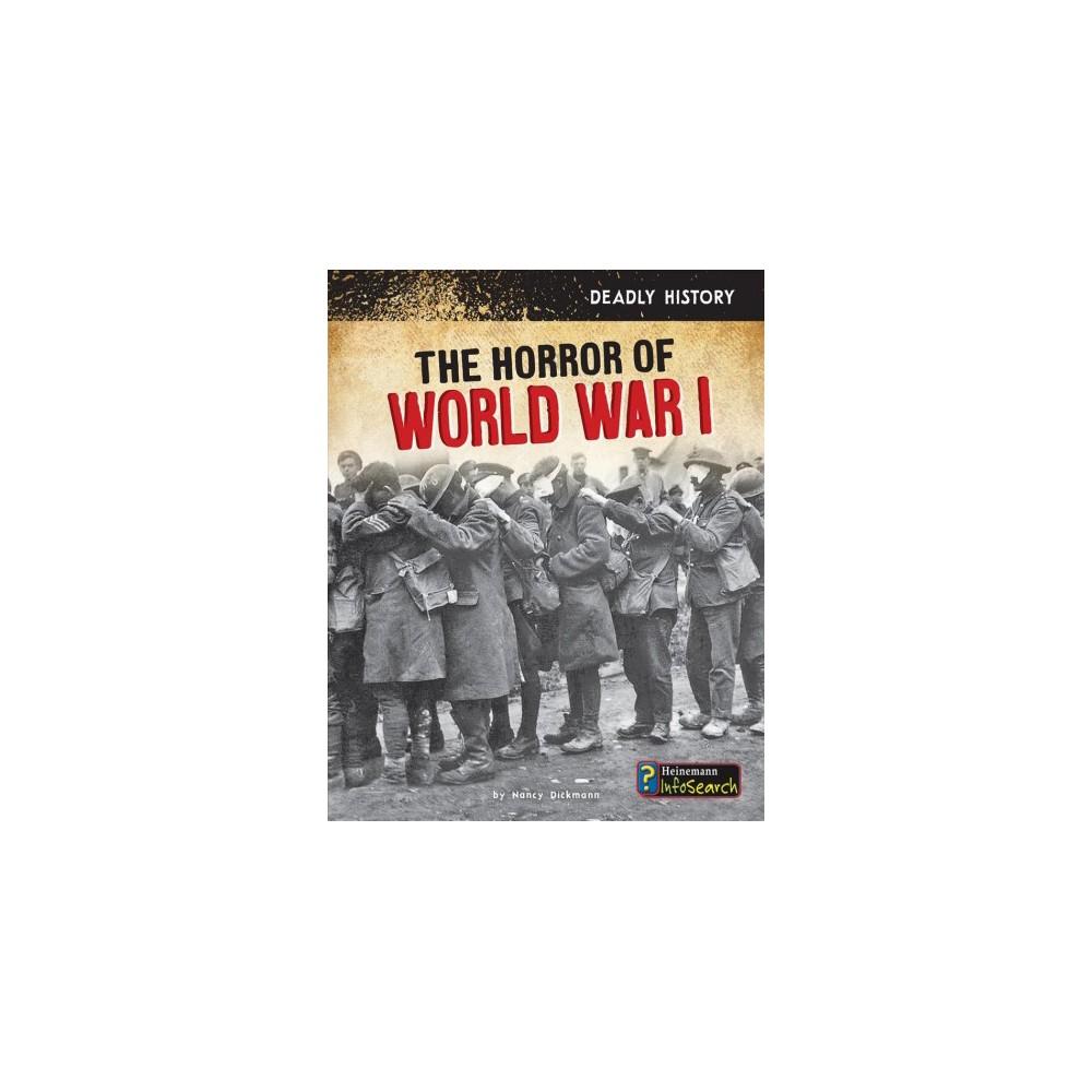 Horror of World War I - (Heinemann InfoSearch) by Nancy Dickmann (Paperback)
