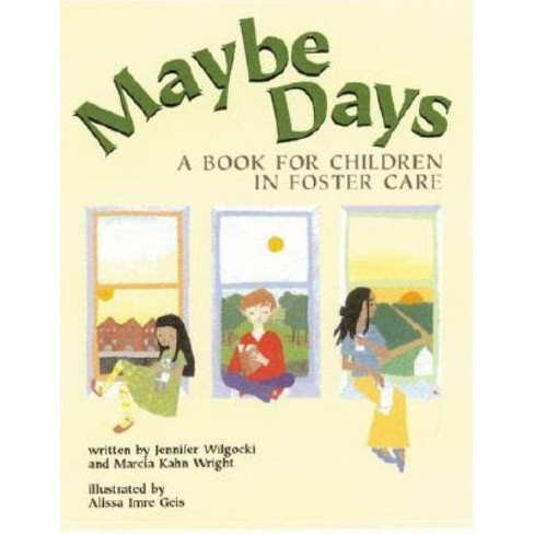 Maybe Days - by  Jennifer Wilgocki & Marcia Kahn Wright & Marcia Kahn Wright (Paperback) - image 1 of 1