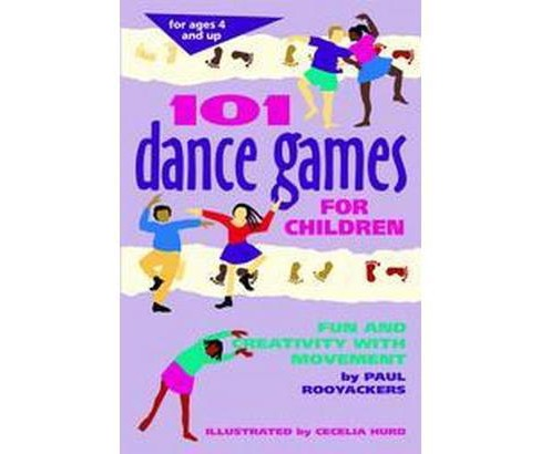 101 Dance Games for Children : Fun and Creativity With Movement (Paperback) (Paul Rooyackers) - image 1 of 1