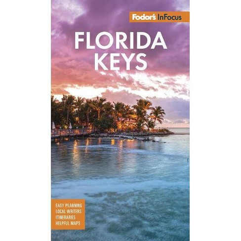 Fodor S In Focus Florida Keys Travel Guide 6th Edition By Fodor S Travel Guides Paperback Target