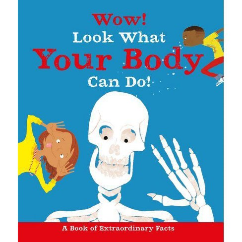 Wow! Look What Your Body Can Do! - by  Jackie McCann (Hardcover) - image 1 of 1