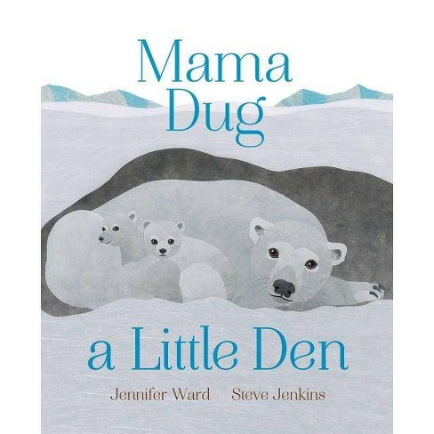 Mama Dug a Little Den - by  Jennifer Ward (Hardcover) - image 1 of 1