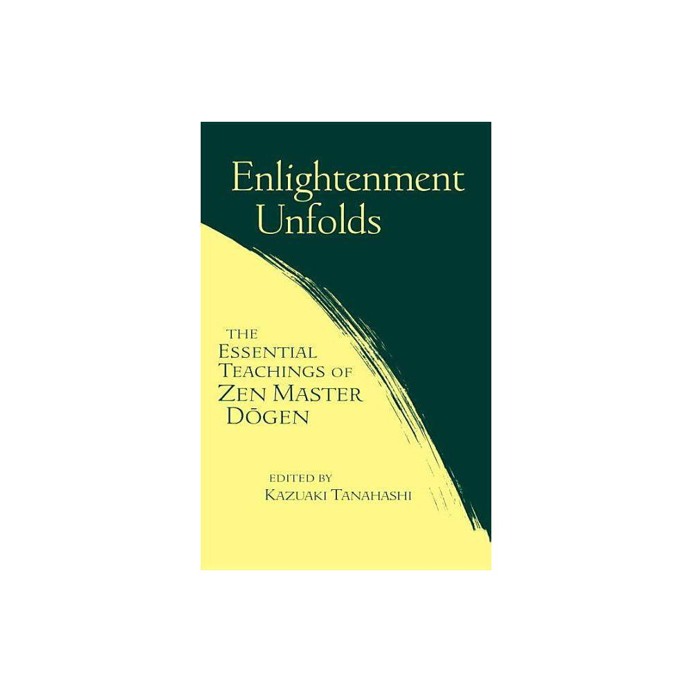 Enlightenment Unfolds By Kazuaki Tanahashi Paperback