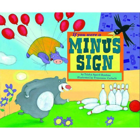 If You Were a Minus Sign - (Math Fun (Paperback)) by  Trisha Sue Speed Shaskan (Paperback) - image 1 of 1