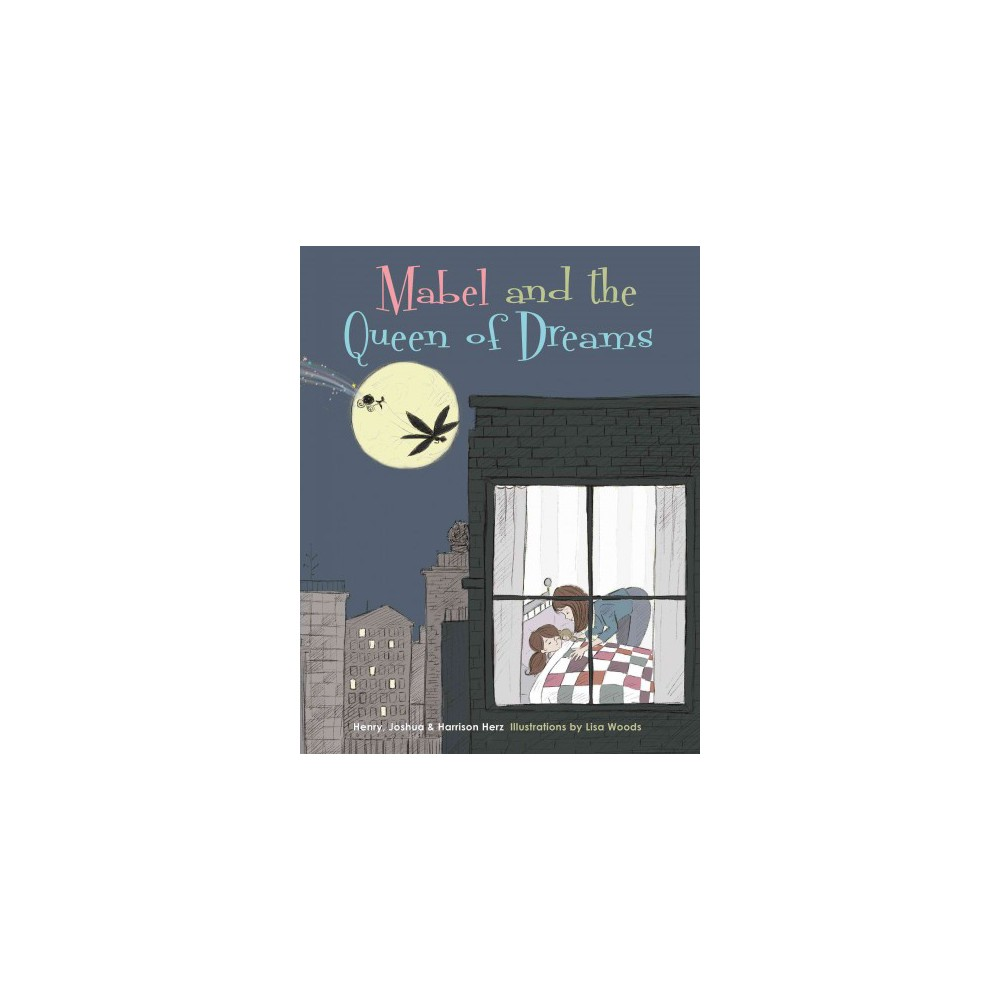 Mabel and the Queen of Dreams (Hardcover) (Henry Herz & Joshua Herz & Harrison Herz)