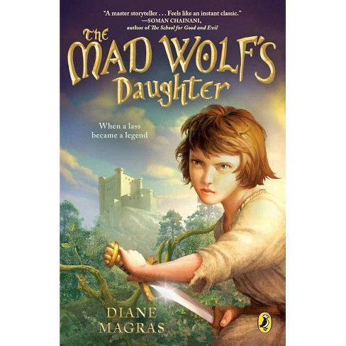 The Mad Wolf's Daughter - by  Diane Magras (Paperback) - image 1 of 1