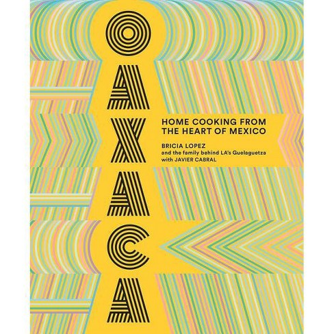 Oaxaca - by  Bricia Lopez & Javier Cabral (Hardcover) - image 1 of 1