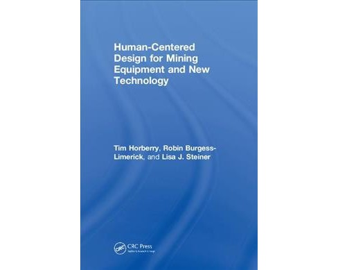 Human-Centered Design for Mining Equipment and New Technology -  (Hardcover) - image 1 of 1