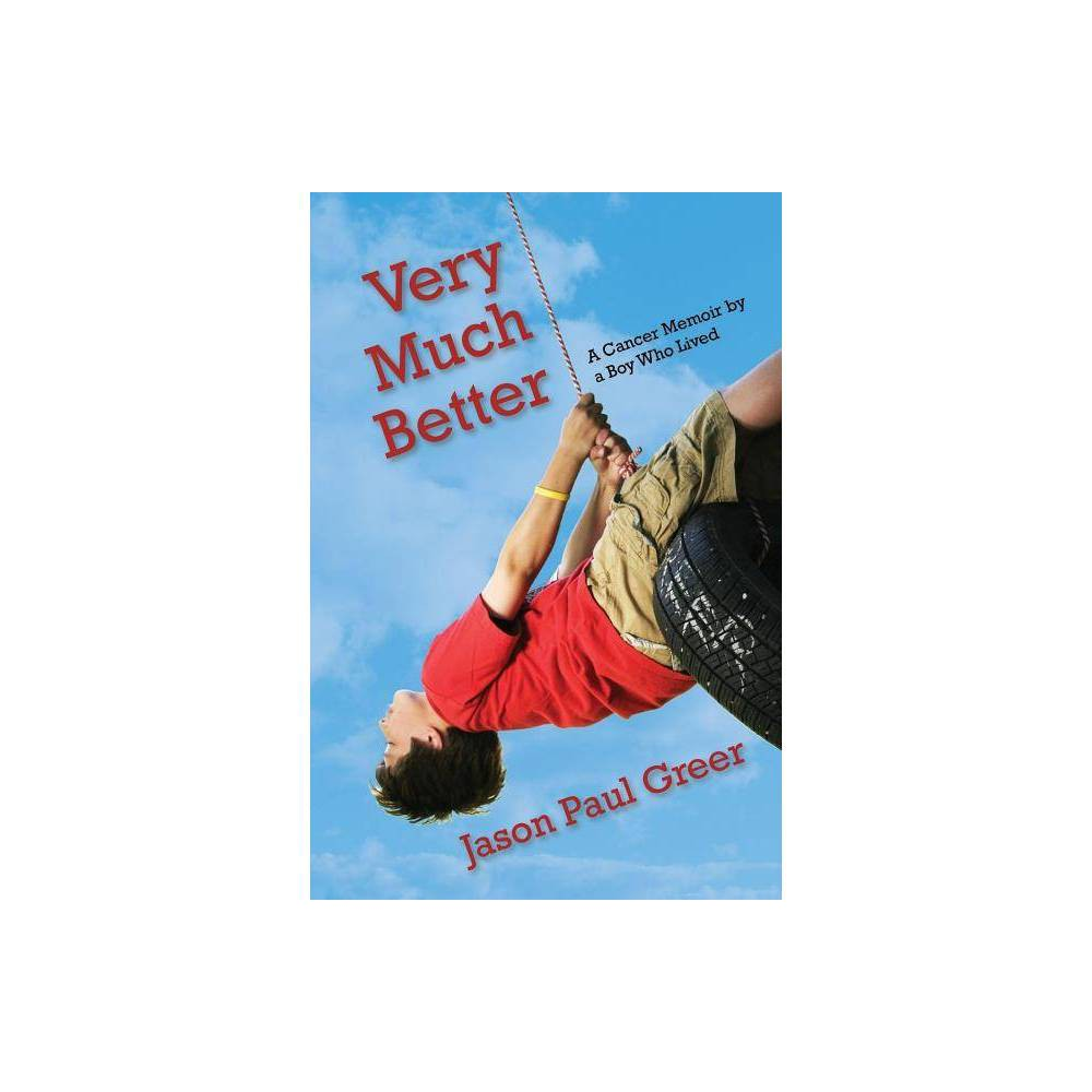 Very Much Better By Jason Paul Greer Paperback