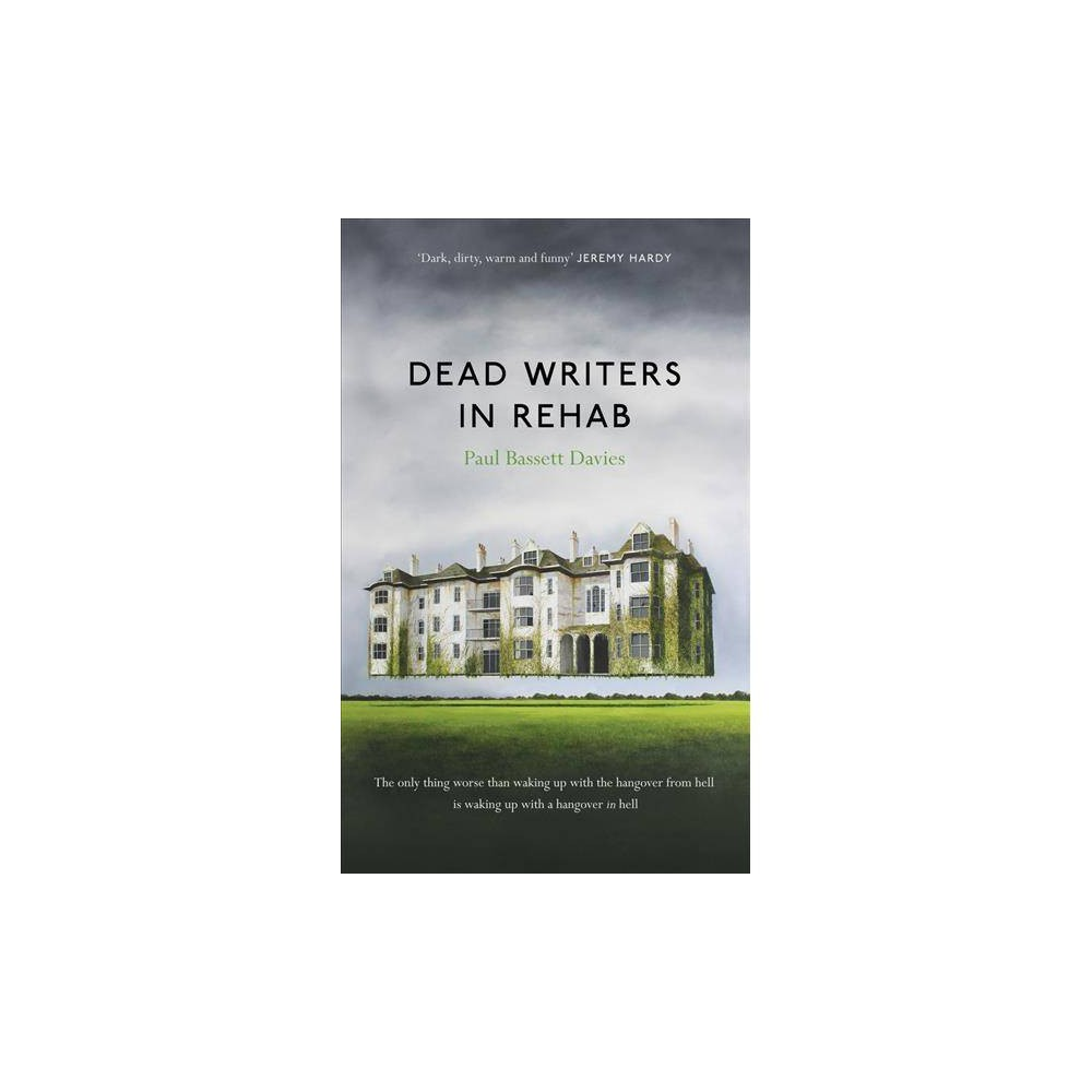 Dead Writers in Rehab - by Paul Bassett Davies (Paperback)