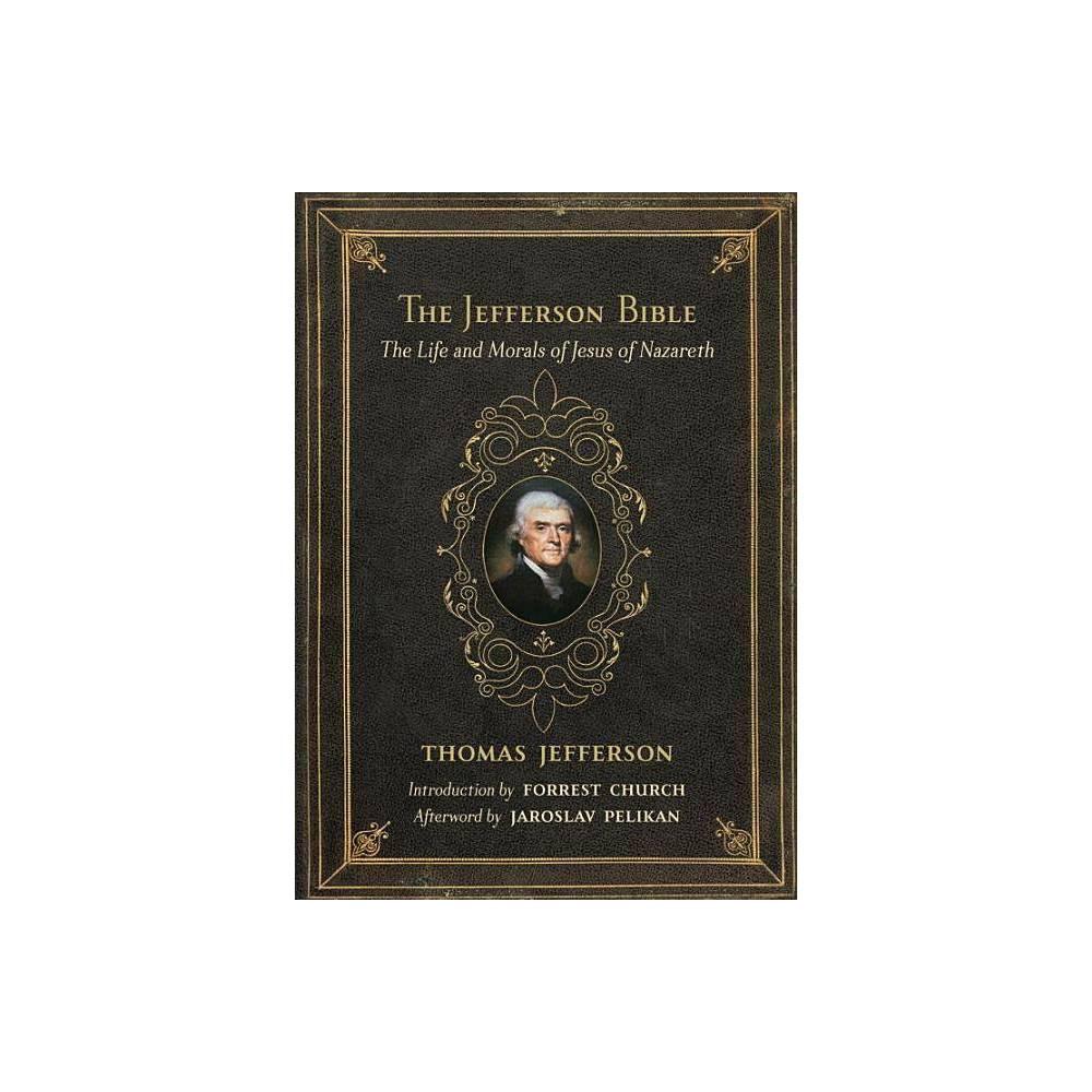 The Jefferson Bible By Thomas Jefferson Hardcover