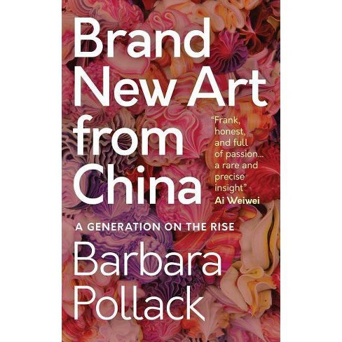 Brand New Art from China - (T&t Clark Enquiries in Theological Ethics)by  Barbara Pollack (Paperback) - image 1 of 1