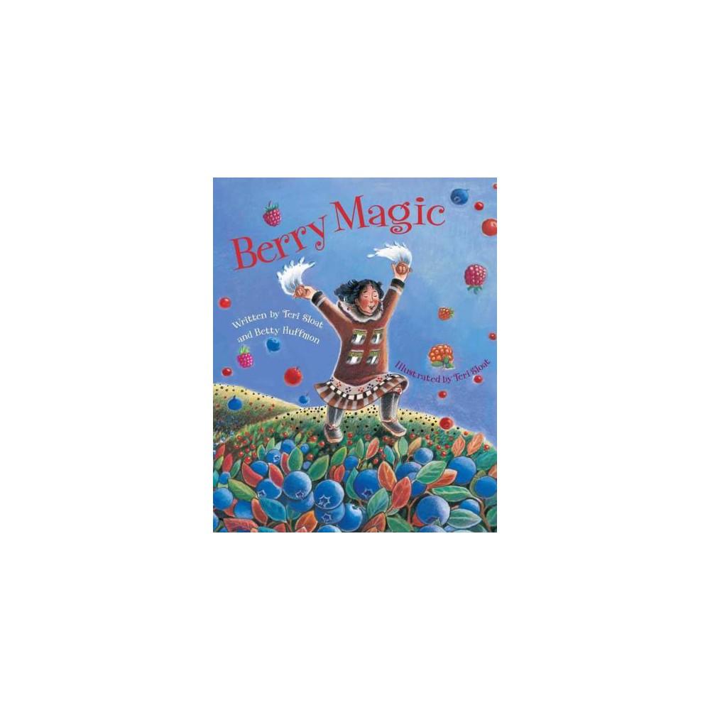 Berry Magic (Hardcover) (Teri Sloat & Betty Huffmon)