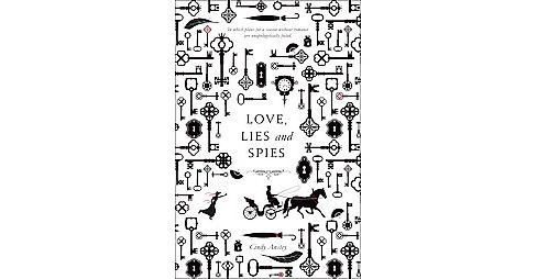 Love, Lies and Spies (Paperback) (Cindy Anstey) - image 1 of 1