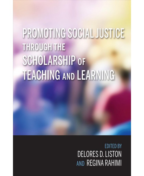 Promoting Social Justice Through the Scholarship of Teaching and Learning (Hardcover) - image 1 of 1