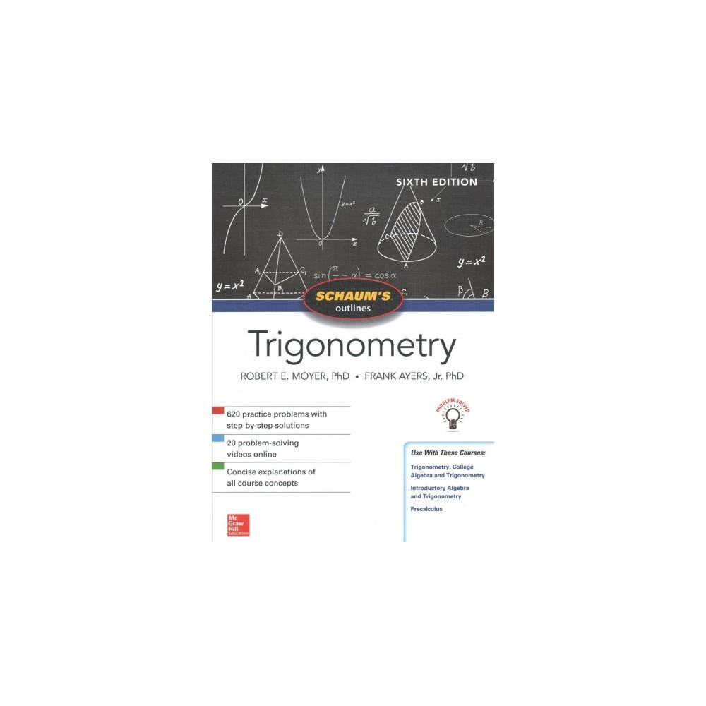 Schaum's Outlines Trigonometry (Paperback) (Ph.D. Robert E. Moyer & Frank Ayres)