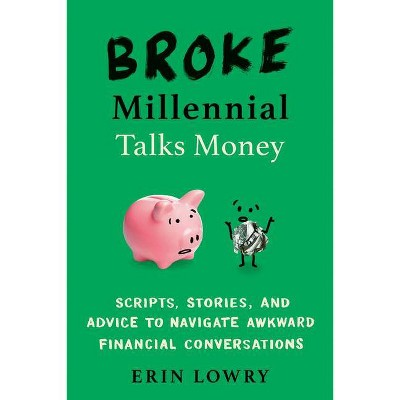 Broke Millennial Talks Money - by Erin Lowry (Paperback)