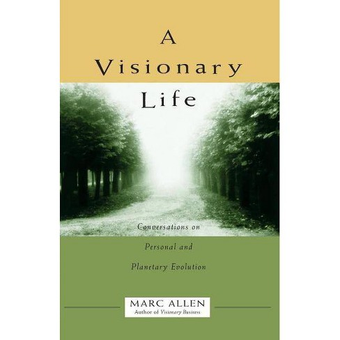 Visionary Life - by  Marc Allen (Paperback) - image 1 of 1