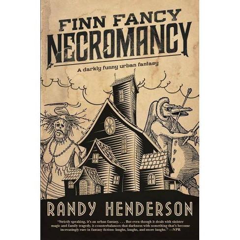 Finn Fancy Necromancy - (Familia Arcana) by  Randy Henderson (Paperback) - image 1 of 1