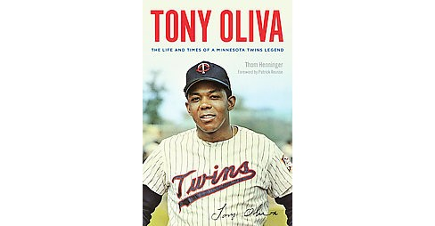 Tony Oliva : The Life and Times of a Minnesota Twins Legend (Hardcover) (Thom Henninger) - image 1 of 1