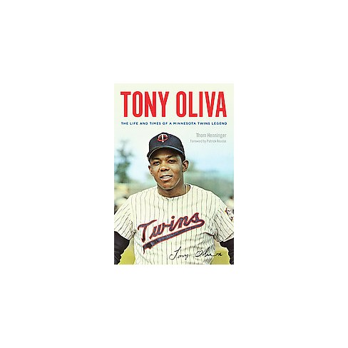Tony Oliva The Life And Times Of A Minnesota Twins Legend