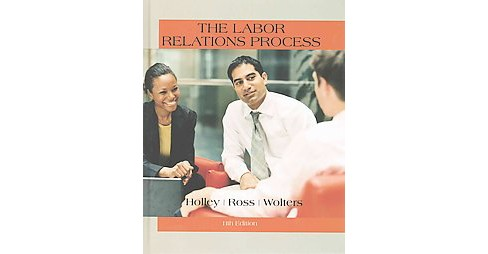 Labor Relations Process (Hardcover) (Jr. William H. Holley & William H. Ross & Roger S. Wolters) - image 1 of 1