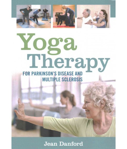 Yoga Therapy for Parkinson's Disease and Multiple Sclerosis (Paperback) (Jean Danford) - image 1 of 1