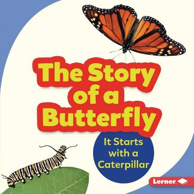 The Story of a Butterfly - (Step by Step) by  Shannon Zemlicka (Hardcover)