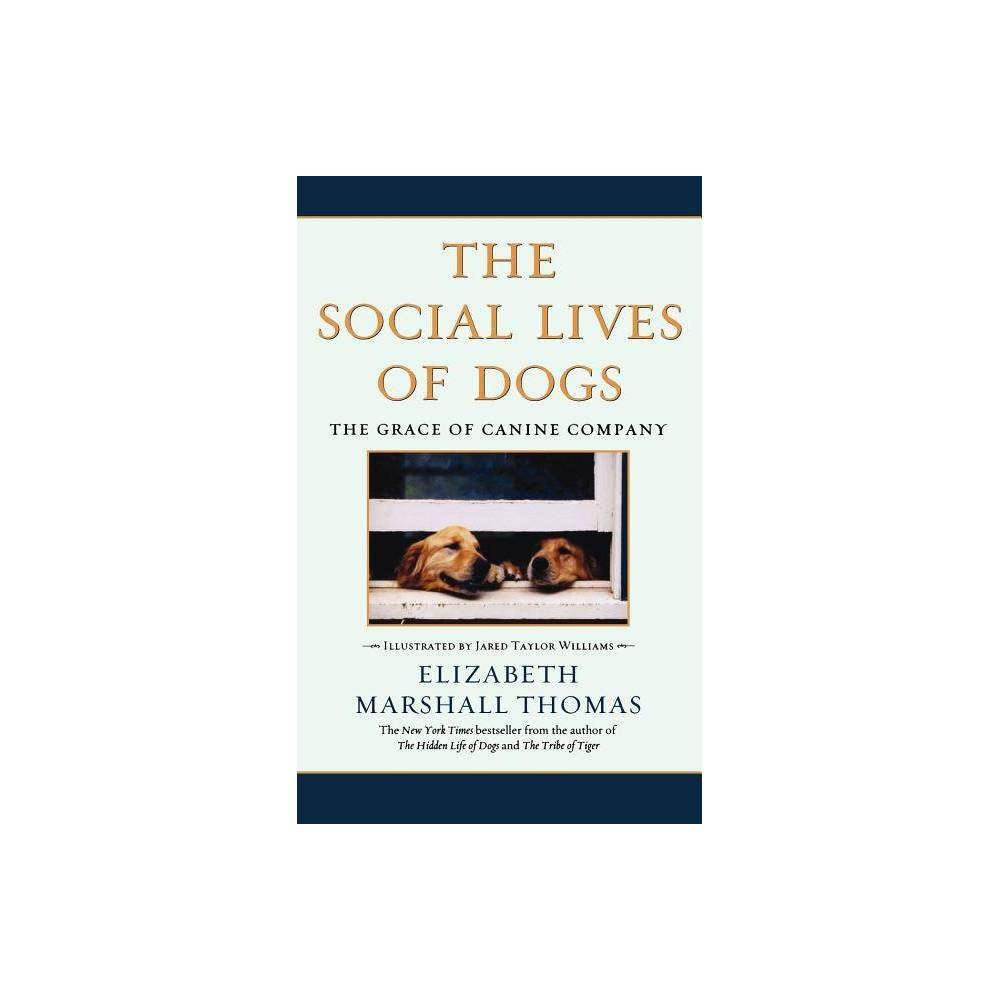 The Social Lives Of Dogs By Elizabeth Marshall Thomas Paperback