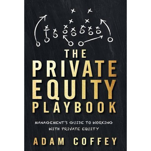 The Private Equity Playbook - by  Adam Coffey (Hardcover) - image 1 of 1