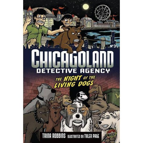 Night of the Living Dogs - (Chicagoland Detective Agency) by  Trina Robbins (Paperback) - image 1 of 1