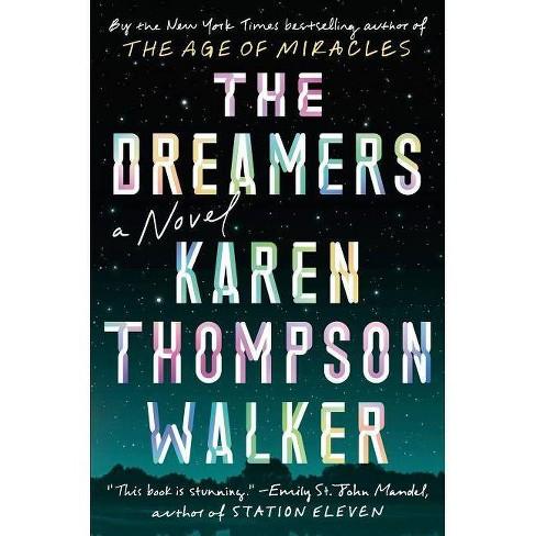The Dreamers - by  Karen Thompson Walker (Hardcover) - image 1 of 1