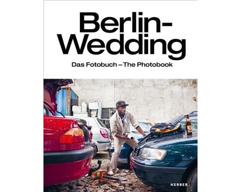 Berlin-Wedding : Das Fotobuch / The Photobook - Bilingual by Dirk Gieselmann & Enno Kaufhold (Hardcover) - image 1 of 1