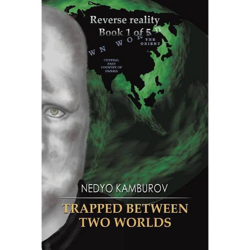 Trapped Between Two Worlds - by  Nedyo Kamburov (Paperback) - image 1 of 1
