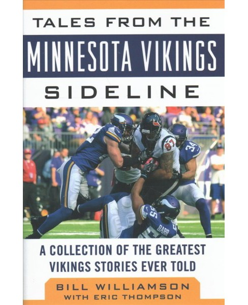 Tales from the Minnesota Vikings Sideline : A Collection of the Greatest Vikings Stories Ever Told - image 1 of 1
