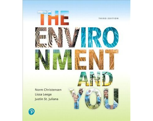 Environment and You -  by Norm Christensen & Lissa Leege & Justin St. Juliana (Paperback) - image 1 of 1