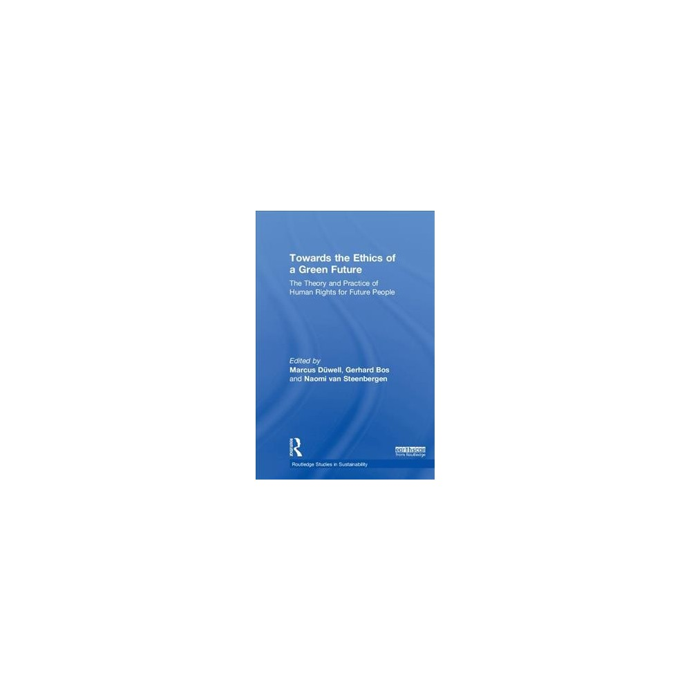 Towards the Ethics of a Green Future Open Access : The Theory and Practice of Human Rights for Future