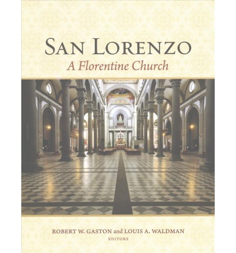 San Lorenzo : A Florentine Church (Hardcover) - image 1 of 1