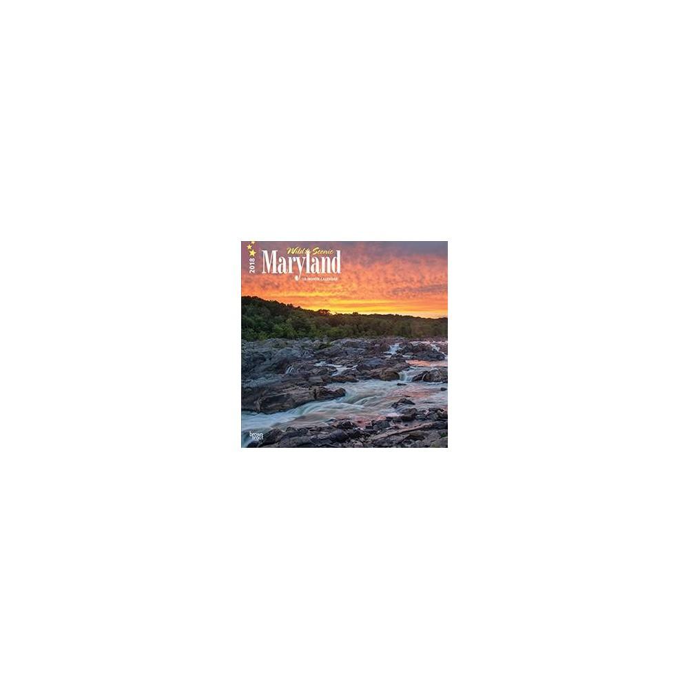 Wild & Scenic Maryland 2018 Calendar - (Paperback)