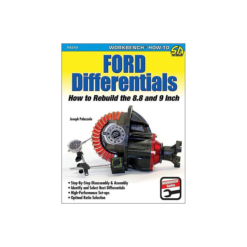 Ford Differentials: How to Rebuild the 8.8 and 9 Inch Differentials - by Joe Palazzolo (Paperback)