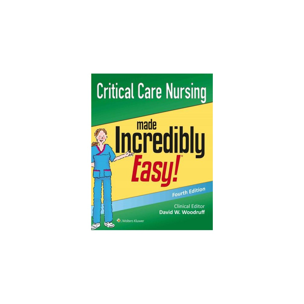 Critical Care Nursing Made Incredibly Easy! (Paperback)