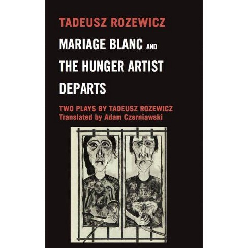 Mariage Blanc & Hunger Artist Departs - (Two Plays) by  Tadeusz Rozewicz (Paperback) - image 1 of 1