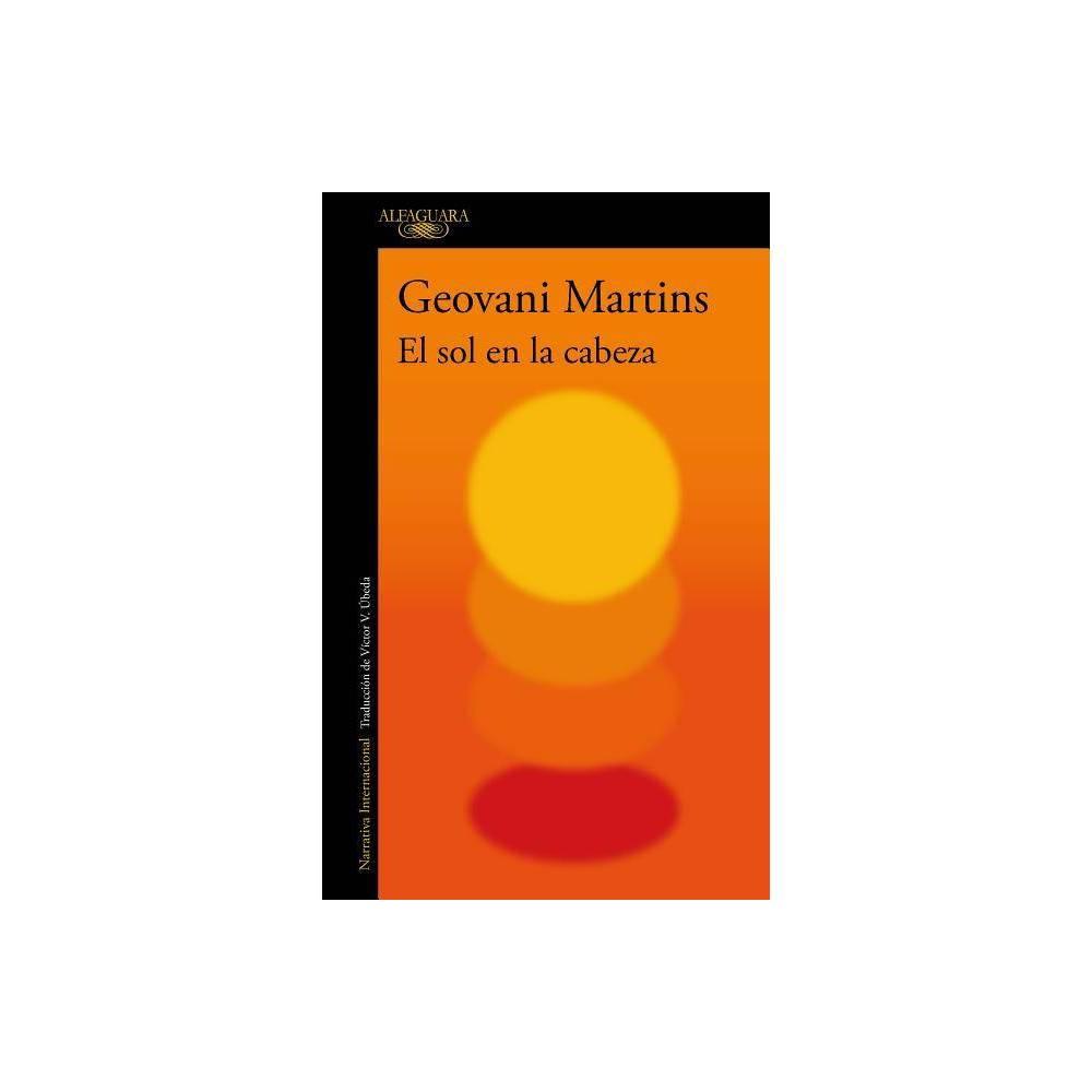 El Sol En La Cabeza The Sun On My Head Stories By Geovani Martins Paperback