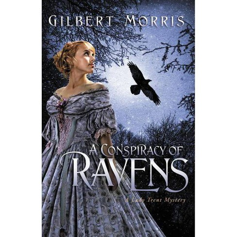 A Conspiracy of Ravens - (Lady Trent Mysteries) by  Gilbert Morris (Paperback) - image 1 of 1