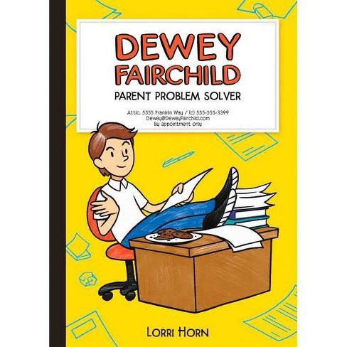 Dewey Fairchild, Parent Problem Solver, 1 - by  Lorri Horn (Hardcover) - image 1 of 1