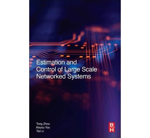 Estimation and Control of Large-scale Networked Systems -  by Tong Zhou & Keyou You & Tao Li (Paperback) - image 1 of 1